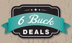 6 Buck Deals