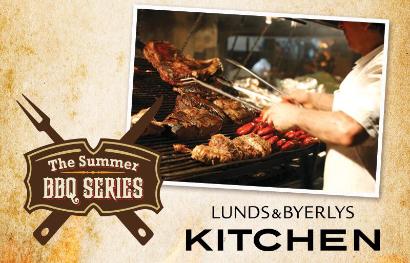Lunds & Byerlys Kitchen Summer BBQ Series