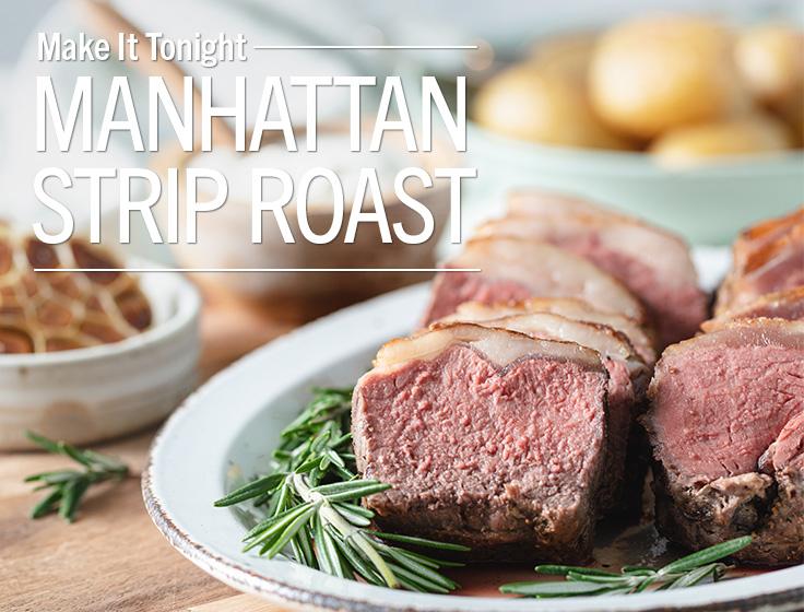 Manhattan Strip Roast