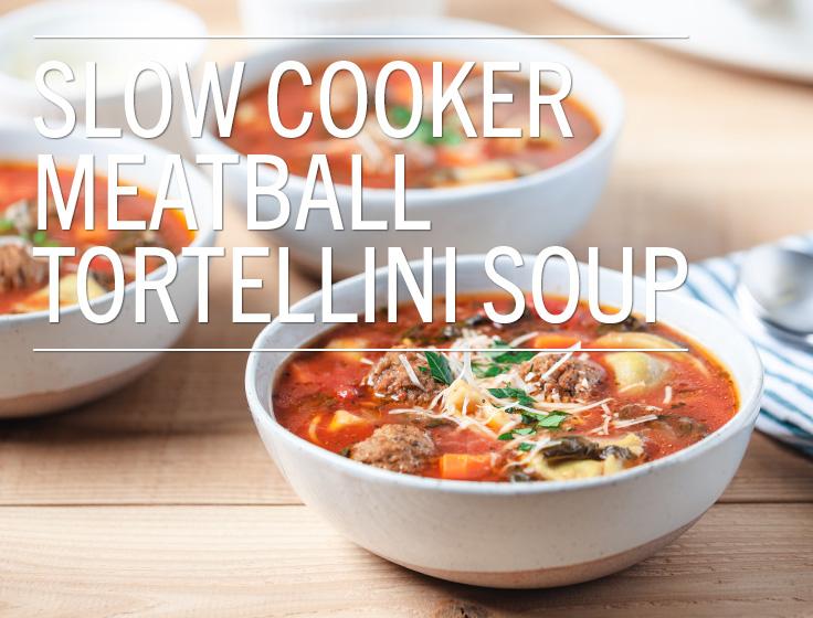Slow Cooker Meatball Tortellini Soup