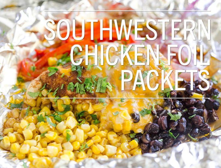 Southwestern Chicken Foil Packets