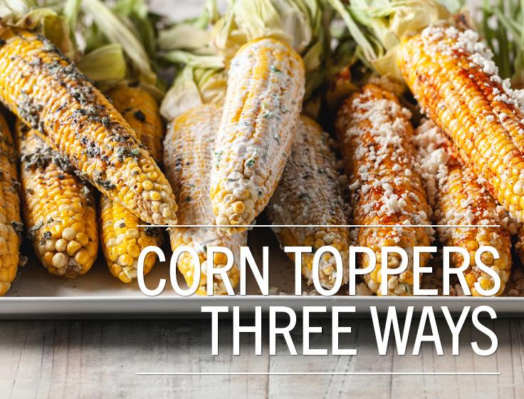Corn Toppers Three Ways