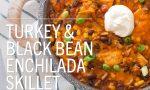 Turkey & Black Bean Enchilada Skillet