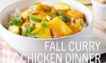 Fall Curry Chicken Dinner